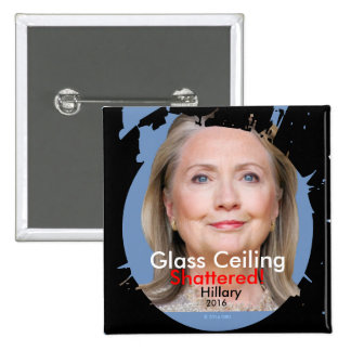 Glass Ceiling Shattered! Hillary 2016 Square 2 Inch Square Button