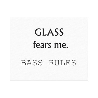 Glass Fears Me, Bass rules! black text Canvas Print