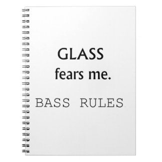 Glass Fears Me, Bass rules! black text Spiral Notebook