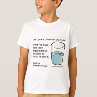 Glass Half Full or Half Empty? T-Shirt