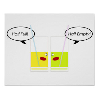 Glass Half Full vs. Glass Half Empty Poster