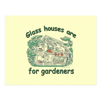 Glass Houses Are For Gardeners Postcard