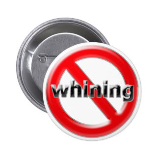 Glass No Whining Pinback Button