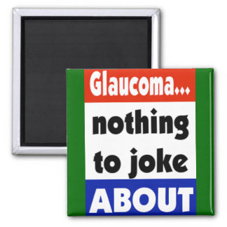 Glaucoma... nothing to joke about magnet