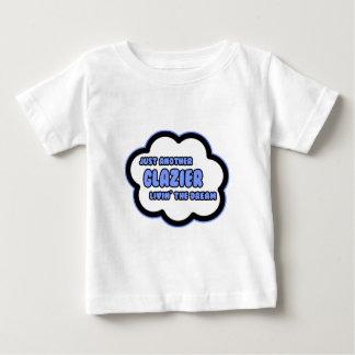 Glazier .. Livin' The Dream Baby T-Shirt