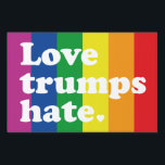 "GLBT Love Trumps Hate Lawn Sign<br><div class=""desc"">GLBT Love Trumps Hate</div>"