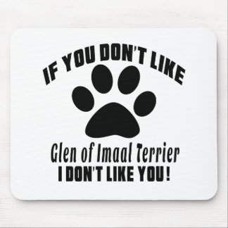 Glen of Imaal Terrier Don't Like Designs Mouse Pad