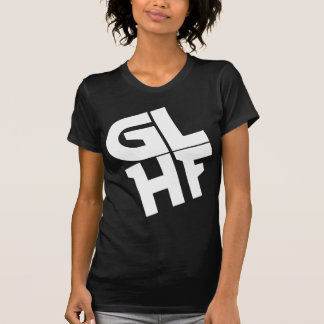 GLHF T SHIRT