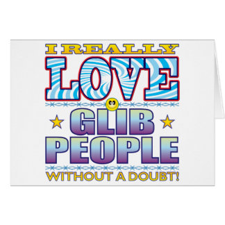 Glib People Love Face Greeting Card