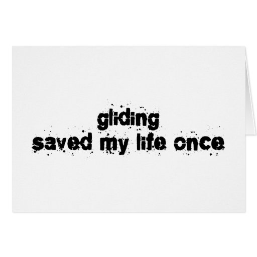 Gliding Saved My Life Once Greeting Cards