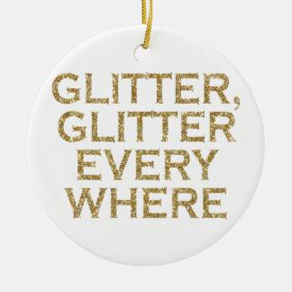 Glitter glitter every where ceramic ornament