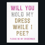 """Glitter Hold My Dress While I Pee   Bridesmaid Invitation<br><div class=""""desc"""">Propose to your bridal party with this glamorous and sparkling card that says &quot;WILL YOU HOLD MY DRESS WHILE I PEE? PLEASE BE MY BRIDESMAID.&quot; Personalize with a heartfelt message on the back. The faux Pink, silver and gold glitter is printed flat. Opt for a diecut shape or textured paper...</div>"""
