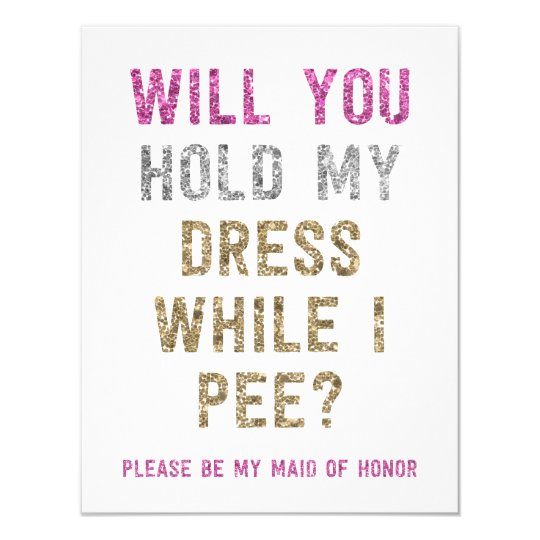 Glitter hold my dress while i pee maid of honor card for Will you be my bridesmaid wine label template