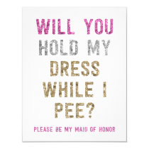 Glitter Hold My Dress While I Pee | Maid of Honor Invitation