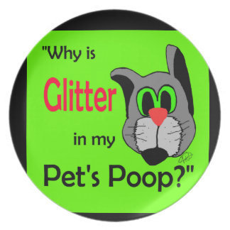 Glitter in Pets Poop Dinner Plates