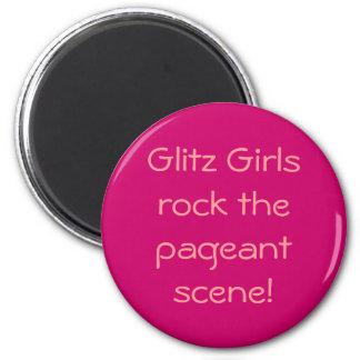 Glitz Girls rock the pageant scene! 2 Inch Round Magnet