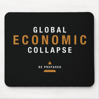 Global Economic Collapse Mousepad