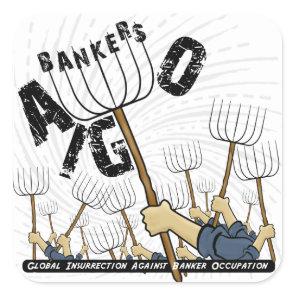 Global Insurrection Against Banker Occupation Square Sticker