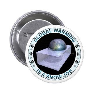 Global Snow Job Pinback Button