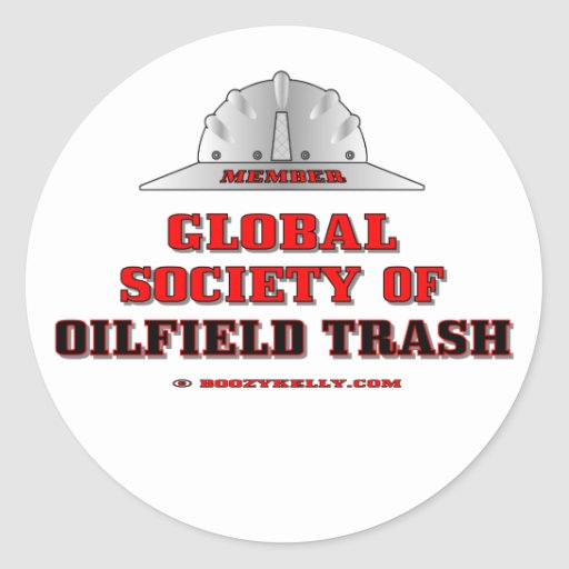 Global Society Of Oil Field Trash,Sticker,Oil,Gift