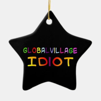 Global Village Idiot Ceramic Ornament