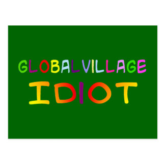 Global Village Idiot Postcard