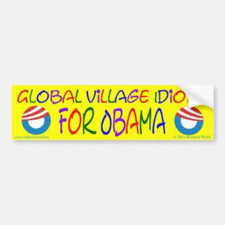 Global Village Idiots for Obama Car Bumper Sticker