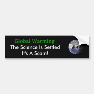 Global Waming The Science Is Settled Bumper Sticker