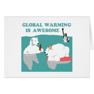 Global Warming Awesome Card