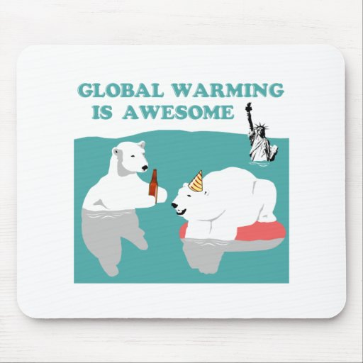 Global Warming Awesome Mouse Pad