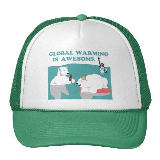 Global Warming Awesome Trucker Hat