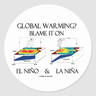 Global Warming? Blame It On El Niño and La Niña Classic Round Sticker