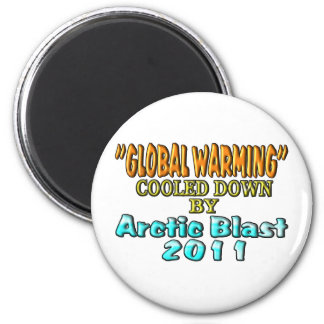 """""""Global Warming"""" Cooled Down By Arctic Blast 2011 2 Inch Round Magnet"""