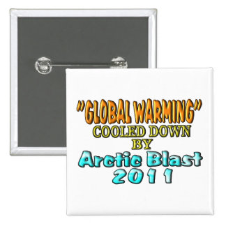 Global Warming Cooled Down By Arctic Blast 2011 Buttons