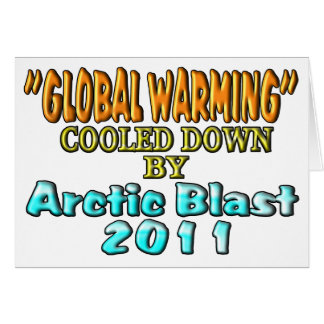 """""""Global Warming"""" Cooled Down By Arctic Blast 2011 Card"""