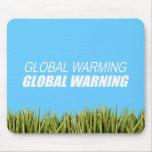 GLOBAL WARMING GLOBAL WARNING MOUSEPADS
