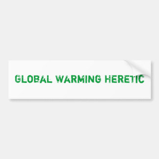 Global Warming Heretic Bumper Stickers