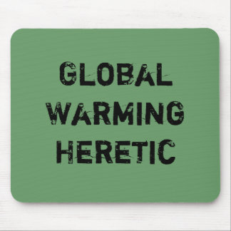 Global Warming Heretic Mouse Pad