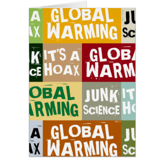 Global Warming Hoax Greeting Card