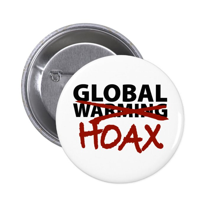 Global Warming Hoax Pinback Button