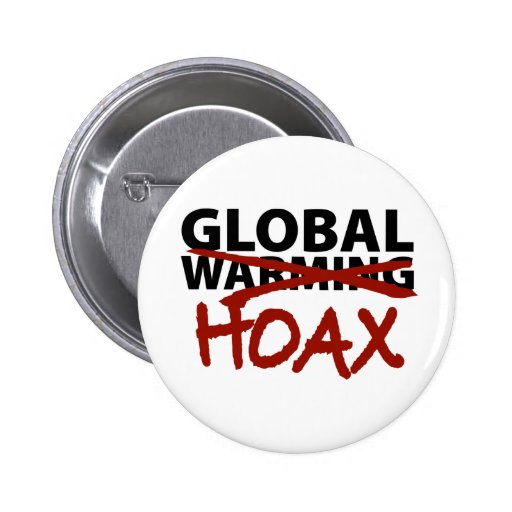 Global Warming Hoax Pinback Buttons