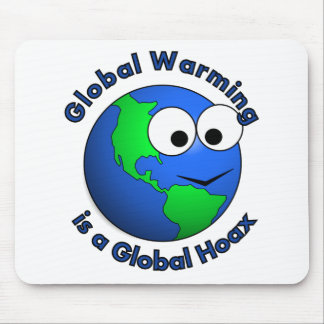 Global Warming is a Global Hoax Mouse Pad