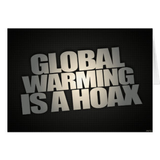 Global Warming Is A Hoax Card