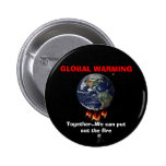 GLOBAL WARMING... is a REAL issue Button