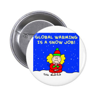 global warming is a snow job pinback button