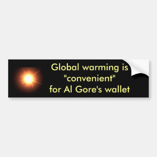 Global warming is convenient for Al Gore's Wallet Bumper Sticker