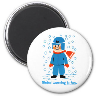 Global Warming is fun 2 Inch Round Magnet