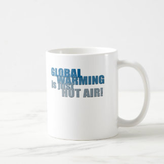 GLOBAL WARMING is just HOT AIR Coffee Mug