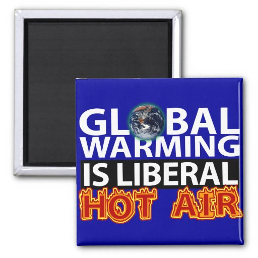 Global Warming is Liberal Hot Air 2 Inch Square Magnet