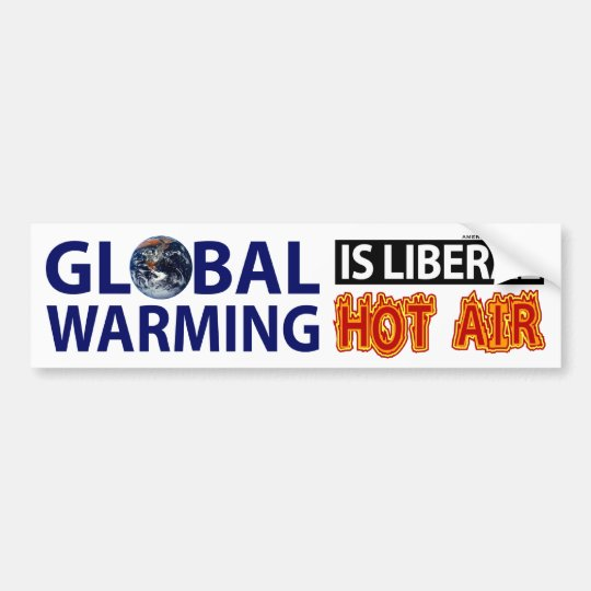 Global Warming is Liberal Hot Air Bumper Sticker